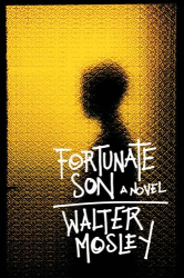 Walter Mosley: Fortunate Son: A Novel