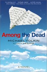 Michael Tolkin: Among the Dead: A Novel