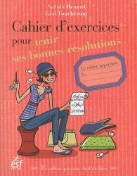 Nathalie Renard & Isabel Fouchécour: Cahier d'exercices pour tenir ses bonnes résolutions ESF Editeur