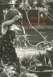 Elisabeth Robert: Au-delà des regards