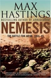 Max Hastings: Nemesis: The Battle for Japan, 1944-45
