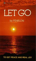 Francois de Salignac de La Mothe Fenelon: Let Go