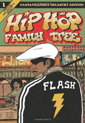 Ed Piskor: Hip Hop Family Tree Book 1: 1970s-1981