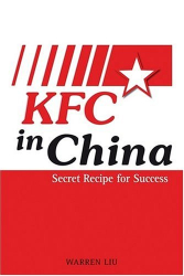 Warren Liu: KFC in China: Secret Recipe for Success