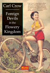 Carl Crow: Foreign Devils in the Flowery Kingdom - with a new foreword by Paul French (Tales of Old China)