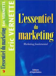 Éric Vernette: L'essentiel du marketing
