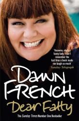 Dawn French: Dear Fatty