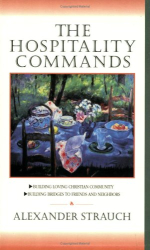 Alexander Strauch: The Hospitality Commands
