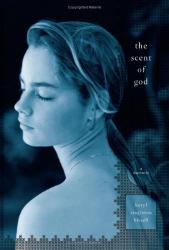 Beryl Singleton Bissell: The Scent of God: A Memoir