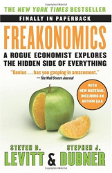 Steven D. Levitt: Freakonomics: A Rogue Economist Explores the Hidden Side of Everything (P.S.)