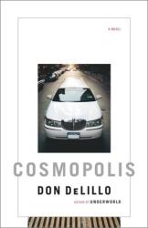 Don DeLillo: Cosmopolis: A Novel