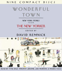 David Remnick: Wonderful Town: New York City Stories from the New Yorker