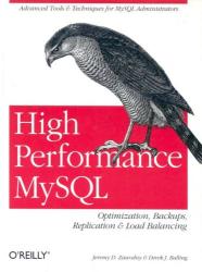 Jeremy D. Zawodny: High Performance MySQL: Optimization, Backups, Replication, Load-balancing, and More