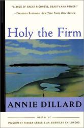 Annie Dillard: Holy the Firm