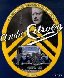 John Reynolds: André Citroën : Ingénieur, explorateur, entrepreneur