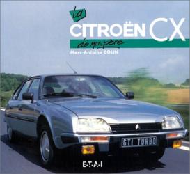 Marc-Antoine Colin: La Citroën CX de mon père