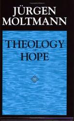 Jurgen Moltmann: Theology of Hope