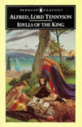 Alfred  Tennyson: Idylls of the King (Penguin Classic)