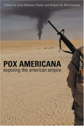 John Bellamy Foster: Pox Americana: Exposing the American Empire