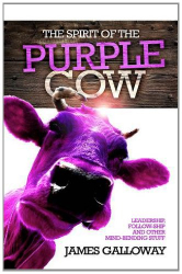 James Galloway: The Spirit of the Purple Cow