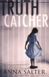 Anna Salter: Truth Catcher: A Novel of Suspense