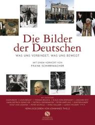 Johannes Thiele: Die Bilder der Deutschen Was uns verbindet, was uns bewegt