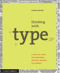 Ellen Lupton: Thinking with Type: A Critical Guide for Designers, Writers, Editors, and Students