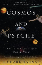 Richard Tarnas: Cosmos and Psyche: Intimations of a New World View