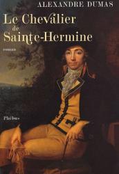 Alexandre Dumas: Le chevalier de Sainte-Hermine
