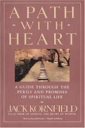 Jack Kornfield: A Path with Heart: A Guide Through the Perils and Promises of Spiritual Life
