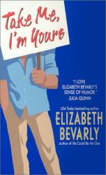 Elizabeth Bevarly: Take Me, I'm Yours