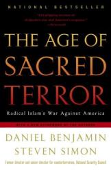 Daniel Benjamin: The Age of Sacred Terror : Radical Islam's War Against America