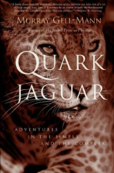 Murray Gell-Mann: The Quark and the Jaguar: Adventures in the Simple and the Complex