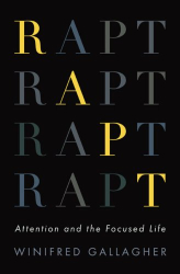 Winifred Gallagher: Rapt: Attention and the Focused Life
