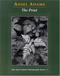 Ansel Adams: Print, The