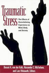 Bessel A. van der Kolk et al.: Traumatic Stress: The Effects of Overwhelming Experience on Mind, Body, and Society