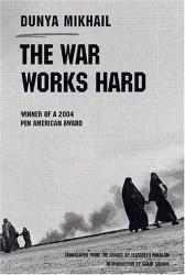 Dunya Mikhail: The War Works Hard