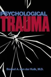 Bessel A. Van Der Kolk: Psychological Trauma