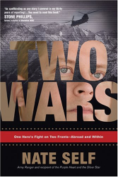 Nate Self: Two Wars: One Hero's Fight on Two Fronts--Abroad and Within