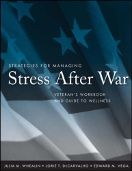 Julia M. Whealin, Ph.D.: Strategies for Managing Stress After War: Veteran's Workbook and Guide to Wellness