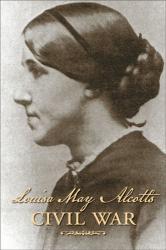 Louisa May Alcott: Louisa May Alcott's Civil War