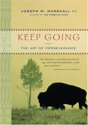 Joseph M. Marshall III: Keep Going: The Art of Perseverance