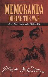 Walt Whitman: Memoranda During the War: Civil War Journals, 1863-1865 (Dover Books on Americana)
