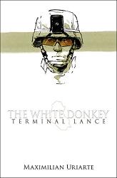 Maximilian Uriarte: The White Donkey: Terminal Lance