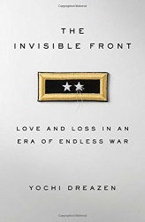 Yochi Dreazen: The Invisible Front: Love and Loss in an Era of Endless War