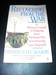Patience Mason: Recovering from the War: A Woman's Guide to Helping Your Vietnam Vet, Your Family, and Yourself