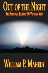 William P. Mahedy: Out Of The Night: The Spiritual Journey of Vietnam Vets