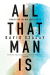 David Szalay: All That Man Is: A Novel