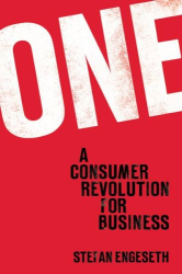Stefan Engeseth: ONE: A Consumer Revolution for Business