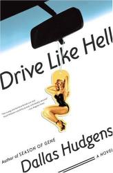 Dallas Hudgens: Drive Like Hell: A Novel